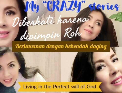 My crazy stories – Ketika yang daging berlawanan Dengan roh