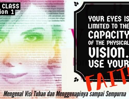 Mengenal Visi Tuhan dan Menggenapinya sampai Sempurna l Vision Class session 1